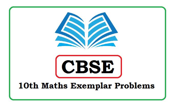 CBSE 10th Maths Exemplar Problems 2020, CBSE 10th Maths Exemplar  2020. CBSE 10th Exemplar Problems 2020