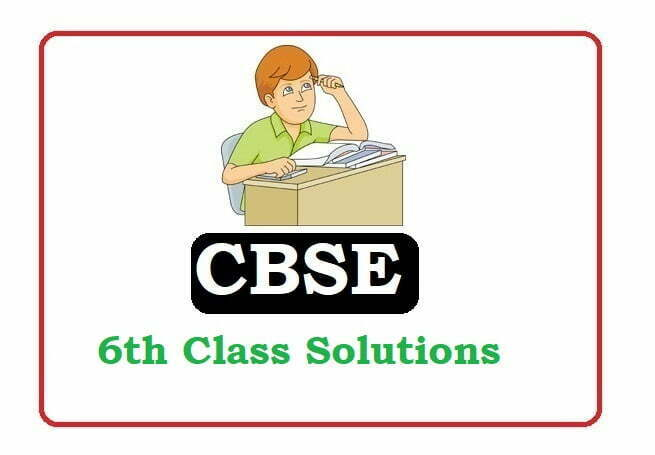 CBSE 6th Class Solutions 2021
