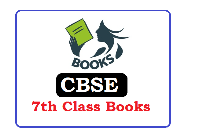 CBSE 7th Class Books 2021, CBSE 7th Class Textbooks 2021