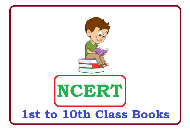 NCERT 1st, 2nd, 3rd, 4th, 5th, 6th, 7th, 8th, 9th, 10th Textbooks 2021, NCERT 1st, 2nd, 3rd, 4th, 5th, 6th, 7th, 8th, 9th, 10th books 2021