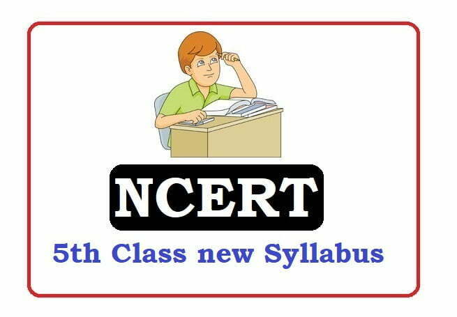 NCERT 5th Class Syllabus 2021, NCERT 5th new Syllabus 2021, NCERT Syllabus 2021