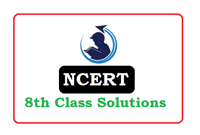 NCERT 8th Class Solutions 2020