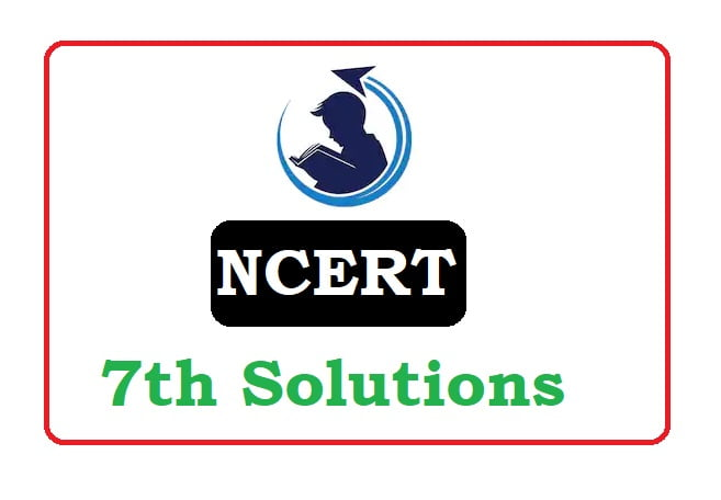 NCERT 7th Class Solutions 2020,  NCERT 7th Solutions 2020,  NCERT  Solutions 2020